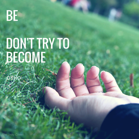 Osho quote, be dont try to become